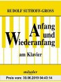 9780203700242 - Rudolf Suthoff-Gross: Gebr. - Anfang und Wiederanfang am Klavier: Eine Klavierschule für Jugendliche und Erwachsene. Klavier.