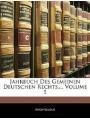 Jahrbuch Des Gemeinen Deutschen Rechts., Erster Band (German Edition)
