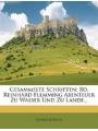 9781270823483 - Seidel, Heinrich: Gesammelte Schriften: Bd. Reinhard Flemming Abenteuer Zu Wasser Und Zu Lande.
