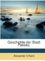 9781270828563 - Erhard, Alexander: Geschichte Der Stadt Passau, Volume 1.