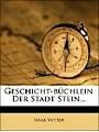 9781270829348 - Isaak Vetter: Geschicht-büchlein Der Stadt Stein.