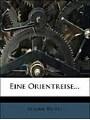 9781270835240 - Fr (graf Th. -H. ): Eine Orientreise.