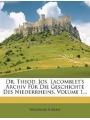 9781270845409 - Harless, Waldemar: Dr. Theod. Jos. Lacomblet´s Archiv Für Die Geschichte Des Niederrheins, Volume 1...