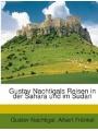 9781270863694 - Nachtigal, Gustav;Fraenkel, Albert: Gustav Nachtigals Reisen In Der Sahara Und Im Sudan...