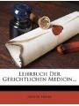 Lehrbuch der gerichtlichen Medicin. (German Edition)