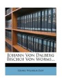 Johann Von Dalberg Bischof Von Worms. (German Edition)