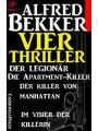 Vier Thriller: Der Legionär/ Die Apartment-Killer/ Der Killer von Manhattan/ Im Visier der Killerin (eBook, ePUB)