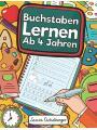 9781790425457 - Laura Eichelberger: Buchstaben Lernen Ab 4 Jahren