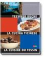 Tessiner Küche -La Cucina Ticinese - La Cuisine du Tessin -