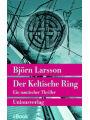 9783293309548 - Der Keltische Ring: Ein nautischer Thriller. Kriminalroman Björn Larsson Author