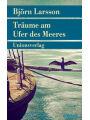 9783293309975 - Björn Larsson: Träume am Ufer des Meeres