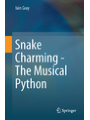 9783319606590 - Iain Gray: Snake Charming - The Musical Python