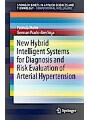 9783319611495 - Patricia Melin: New Hybrid Intelligent Systems for Diagnosis and Risk Evaluation of Arterial Hypertension