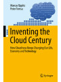 9783319611617 - Marcus Oppitz, Peter Tomsu: Inventing the Cloud Century - How Cloudiness Keeps Changing Our Life, Economy and Technology