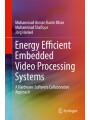 9783319614557 - Muhammad Usman Karim Khan, Muhammad Shafique, Jörg Henkel: Energy Efficient Embedded Video Processing Systems - A Hardware-Software Collaborative Approach