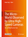 9783319614915 - Kinko Tsuji: The Micro-World Observed by Ultra High-Speed Cameras - We See What You Dont See