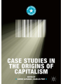 Case Studies in the Origins of Capitalism