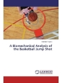 A Biomechanical Analysis of the Basketball Jump Shot