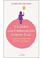 9783424153491 - Lisette Schuitemaker: 5 Schritte zum Frieden mit dem inneren Kind : Negative Glaubenssätze erkennen und loslassen