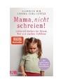 9783466311132 - Jeannine Mik#Sandra Teml-Jetter: Mama, nicht schreien!