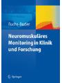 9783540785699 - Fuchs-Buder, Thomas: Neuromuskuläres Monitoring in Klinik und Forschung