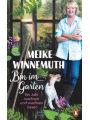 9783641165888 - Meike Winnemuth: Bin im Garten: Ein Jahr wachsen und wachsen lassen - Mit vielen Fotos und Illustrationen