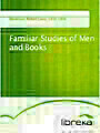 Familiar Studies of Men and Books