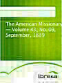 The American Missionary - Volume 43, No. 09, September, 1889