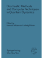Stochastic Methods and Computer Techniques in Quantum Dynamics : Proceedings of the XXIII. Internationale Universitatswochen fur Kernphysik 1984 der Karl-Franzens-Universitat Graz at Schladming (Steie