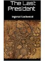 The last President (English Edition)