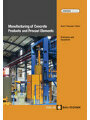 Manufacturing of Concrete Products and Precast Elements als von Jörg Henry