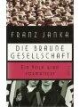 9783791819754 - Janka, Franz: Die braune Gesellschaft : Ein Volk wird formatiert