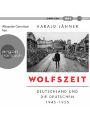 9783839818060 - Jähner, Harald: Wolfszeit Deutschland und die Deutschen 1945-1955 MP3 2 Deutsch 2020