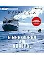 9783844540444 - Markus Rex: Eingefroren am Nordpol - Das Logbuch von der 'Polarstern'. Die grösste Arktisexpedition aller Zeiten - Der Expeditionsbericht, MP3-CD