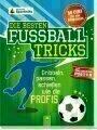 Die besten Fussballtricks - mit Trainingsposter: Dribbeln, passen, schiessen wie die Profis (Paperback)