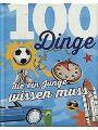 3849911675 - Philip, Kiefer: 100 Dinge die ein Junge wissen muss.