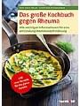 9783869103402 - Sven-David Möller: Das große Kochbuch gegen Rheuma - Alle wichtigen Informationen für eine entzündungshemmende Ernährung. 140 neue Rezepte für die ganze Familie
