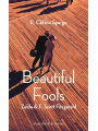 Beautiful Fools: Zelda und F. Scott Fitzgerald. R. Clifton Spargo Author