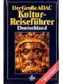 9783870035792 - ADAC.: Der Grosse ADAC - Kultur- Reiseführer Deutschland. 50 erlebnisreiche Routen mit über 2000 Sehenswürdigkeiten - Deutschland