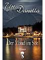 9783957513540 - Utta Danella: Der Mond im See
