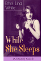 9788026841173 - Ethel Lina White: While She Sleeps (A Mystery Novel) - Thriller Classic