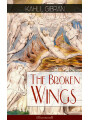 9788026846673 - Kahlil Gibran: The Broken Wings (Illustrated) - Poetic Romance Novel from the Renowned Philosopher and Artist, Author of The Prophet, Spirits Rebellious & Jesus The Son of Man - Kniha