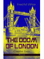 9788026871682 - Fred M. White: THE DOOM OF LONDON - Complete Series (Illustrated) - The Four White Days, The Four Days Night, The Dust of Death, A Bubble Burst, The Invisible Force & The River of Death