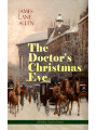 9788026871972 - James Lane Allen: The Doctors Christmas Eve (Holiday Classics Series) - A Moving Saga of a Mans Journey through His Life