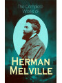 9788026874294 - Herman Melville: The Complete Works of Herman Melville - Adventure Classics, Sea Tales, Philosophical Works, Short Stories, Poetry & Essays: Moby-Dick, Typee, Omoo, Redburn, White-Jacket, Pierre, Israel Potter, The Piazza Tales, John Marr and Other Sailors... - Kniha
