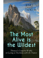 9788026874706 - Henry David Thoreau: The Most Alive is the Wildest - Thoreaus Complete Works on Living in Harmony with the Nature - Walden, Walking, Night and Moonlight, The Highland Light, A Winter Walk, The Maine Woods, A Walk to Wachusett, The Landlord, A Week on the Concord and Mer