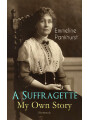 9788026874959 - Emmeline Pankhurst: A Suffragette - My Own Story (Illustrated) - The Inspiring Autobiography of the Women Who Founded the Militant WPSU Movement and Fought to Win the Right for Women to Vote - Kniha