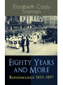 9788026874966 - Elizabeth Cady Stanton: Eighty Years and More: Reminiscences 1815-1897 - The Truly Intriguing and Empowering Life Story of the World Famous American Suffragist, Social Activist and Abolitionist - Kniha