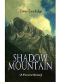 9788026879343 - Dane Coolidge: SHADOW MOUNTAIN (A Western Mystery)