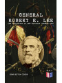 9788026879695 - John Esten Cooke, Robert E. Lee: General Robert E. Lee: The True Story of the Infamous Marble Man - The Life & Legacy of Robert E. Lee, Including Personal Writings, Speeches and Orders